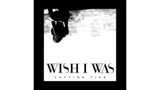 wish-i-was-ft-cameron-walker-cutting-ties-radio-edit.jpg