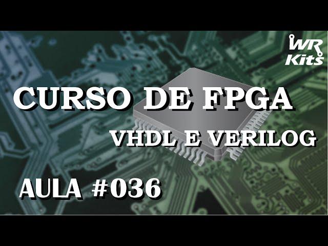 BIBLIOTECAS EM VHDL | Curso de FPGA #036