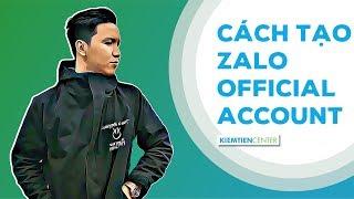Hướng dẫn tạo Zalo Official Account và tìm hiểu các tính năng của OA - Kiemtiencenter