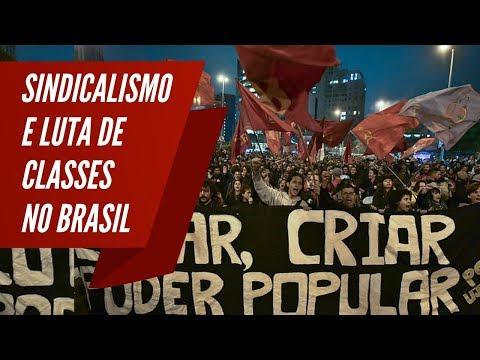 Sindicalismo e luta de classes no Brasil