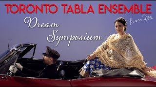 Toronto Tabla Ensemble - Dream Symposium
