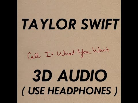 (3D AUDIO!!) Call It What You Want (USE HEADPHONES!!!)