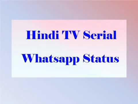 Latest Collection of Whatsapp Status Video 2018 of Hindi TV Serial at Status Video Application