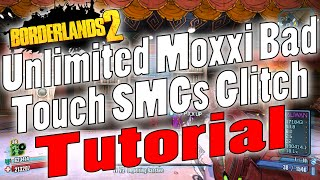 Borderlands 2 | Unlimited Moxxi Bad Touch SMGs Glitch | Tutorial
