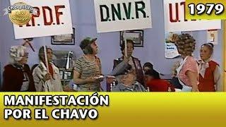 El Chavo | La manifestación por el Chavo (Completo)