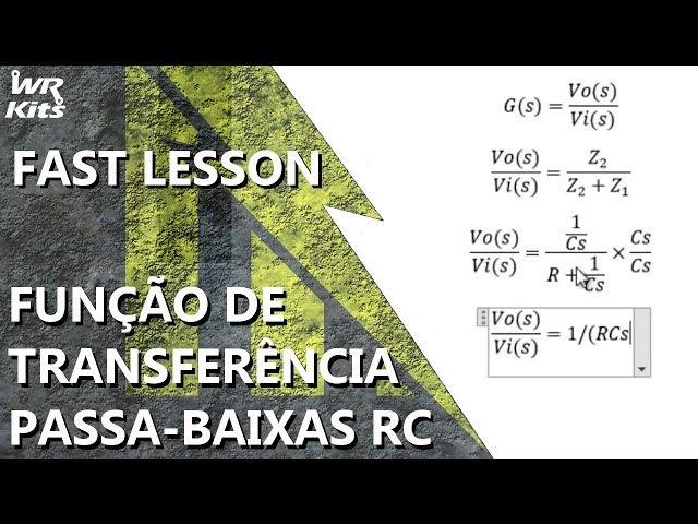 FUNÇÃO DE TRANSFERÊNCIA POR LAPLACE (PASSA-BAIXAS RC) | Fast Lesson #144