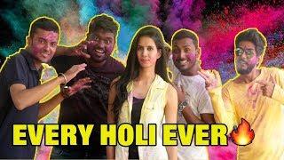 Every Holi Ever | Types of People on Holi | Holi Hai | 2019