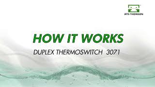 HOW IT WORKS – Duplex Thermoswitch 3071