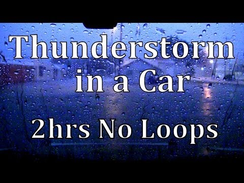 Thunderstorm in a Car 2hrs No Loops