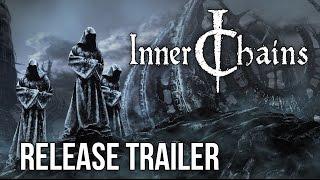 Inner Chains - Megjelenés Trailer
