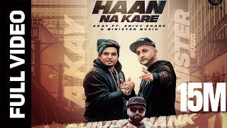 Haan Na Kare – A Kay – Shivy Shank