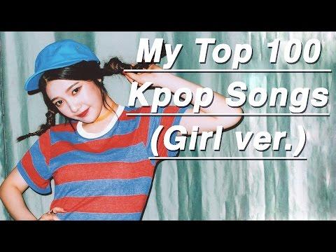 My Top 100 Kpop Songs (Girl Ver.)