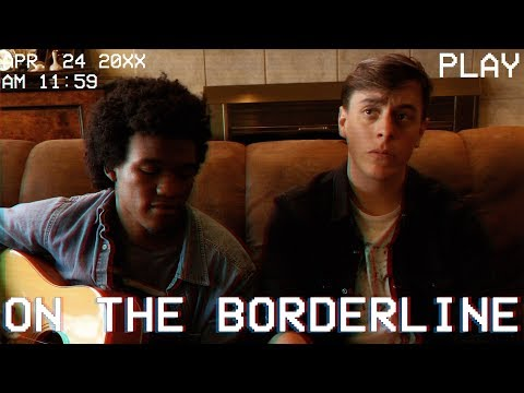 On the Borderline - Original Song   Thomas Sanders