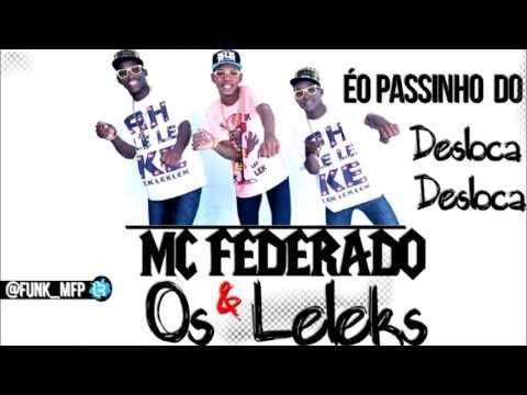 Baixar MC FEDERADO & OS LELEKS -  PASSINHO DO DESLOCA