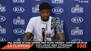 Paul George on game winning shot vs OKC Thunder | LA Clippers Win 90-88 | 11-18-2019