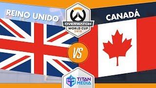[ES] Reino Unido vs Canadá - TERCER PUESTO - 2018 Overwatch World Cup - BlizzCon