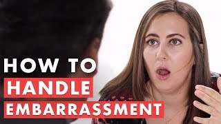 How to Handle Embarrassment