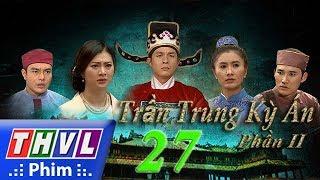 THVL   Trần Trung kỳ án (Phần 2) - Tập 27
