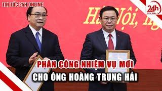 Ông Hoàng Trung Hải được Phân công nhiệm vụ mới, thôi chức bí Thư Hà Nội |Tin tức Việt Nam mới nhất