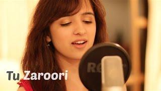 Tu Zaroori - Zid   Female Cover by Shirley Setia ft. Arjun Bhat   (Sunidhi Chauhan, Sharib - Toshi)