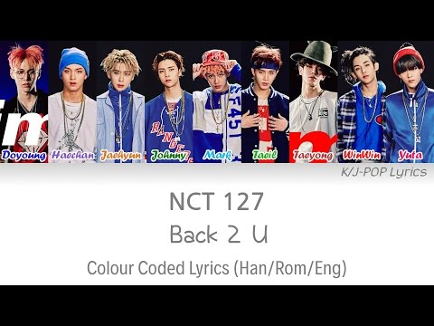 NCT 127 (엔씨티 127) - Back 2 U (AM 01:27) Colour Coded Lyrics (Han/Rom/Eng)