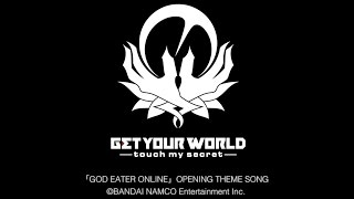 touch my secret / GET YOUR WORLD
