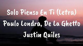 Paulo Londra - Solo Pienso En Ti ft De La Ghetto, Justin Quiles