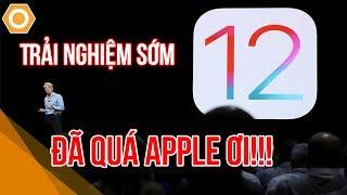 Trải nghiệm sớm iOS 12: Đã quá Apple ơi
