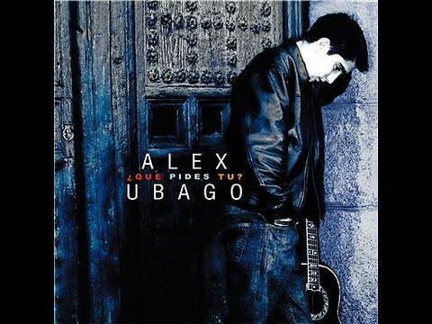 Que pides tu? Alex Ubago Álbum completo + letra (compilado)