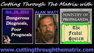 Alan Watt (Oct 28, 2011) Dangerous Diagnosis, Poor Prognosis