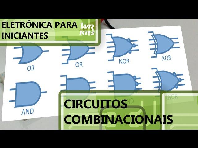ANÁLISE DE CIRCUITOS COMBINACIONAIS | Eletrônica para Iniciantes #030