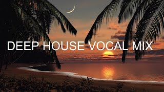 Best of Deep House Vocal Session FEBRUARY 2020