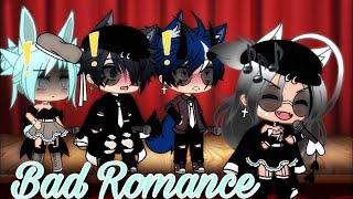 Bad Romance -❤️!. || ~Gacha•Life~ -💫!. || Band Version -🤩!. || Ft: Crystal & Levi -❤️!. ||