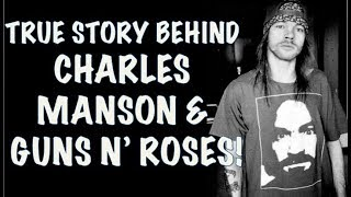 Guns N' Roses:True Story Behind Charles Manson & GNR Look At Your Game Girl (Spaghetti Incident)