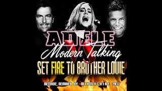 Adele Vs Modern Talking   Set Fire To Brother Louie (Mixmachine Mashup)