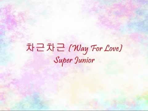 Super Junior - 차근차근 (Way For Love) [Han & Eng]