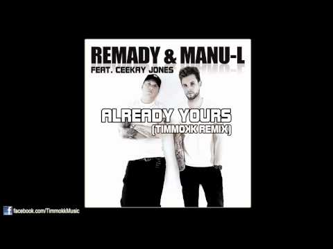 Remady & Manu-L feat. Ceekay Jones - Already Yours (Timmokk Remix)
