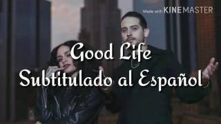 Good Life (Subtitulada al Español/Inglés) - Kehlani & G-Eazy