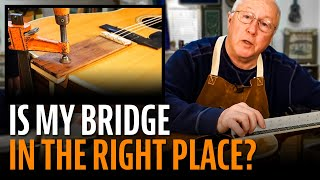 Watch the Trade Secrets Video, Is this bridge saddle in the right place?