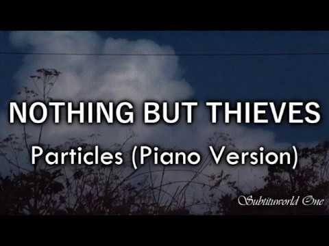 Nothing But Thieves: Particles (Piano Version) [Sub. Español - Lyrics]