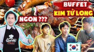 Bất ngờ với phản ứng người Hàn lần đầu ăn Buffet của nghệ sĩ Kim Tử Long ???