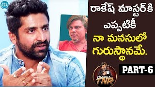 Sekhar Master Exclusive Interview Part #6 | Frankly With TNR  | Talking Movies With iDream