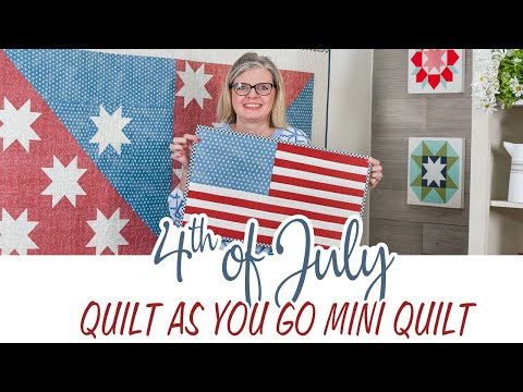 Make a Quilt as You Go July 4th Mini Quilt with Kimberly | Fat Quarter Shop