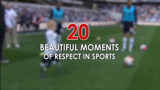 20 BEAUTIFUL MOMENTS OF RESPECT IN SPORTS