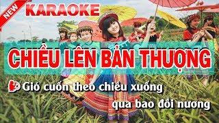 Karaoke Chiều Lên Bản Thượng ( Nữ ) - chieu len ban thuong karaoke nhac song