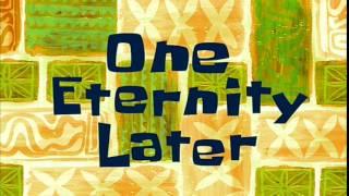 One Eternity Later | SpongeBob Time Card #9