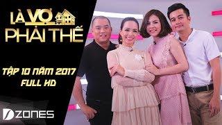 Là Vợ Phải Thế   Tập 10 Full HD: Nhạc sĩ Minh Khang từng vay 60 triệu để cưới Thúy Hạnh (18/7/17)