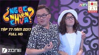 NGẠC NHIÊN CHƯA 2017 | TẬP 77 FULL HD: HOÀNG YẾN CHIBI, ĐẠI NGHĨA - TINO, NAM THƯ (22/03/2017)