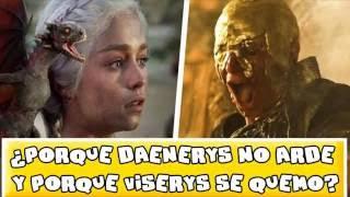 ¿Por qué Daenerys no arde y por qué Viserys si se quemo? / RESUELTO