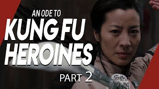 An Ode to Kung Fu Heroines - Part 2 | Video Essay